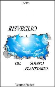 Risveglio dal sogno planetario (Volume Pratico) - copertina