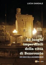25 luoghi imperdibili della città di Benevento - copertina