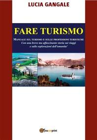 Fare Turismo. Manuale sul turismo e sulle professioni turistiche - Librerie.coop