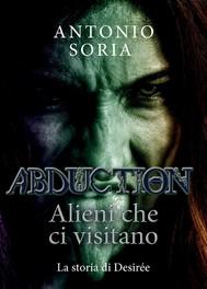 Abduction: Alieni che ci visitano. La storia di Desirée - copertina