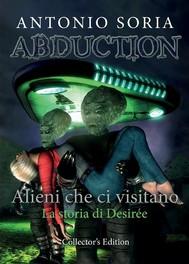 Abduction: Alieni che ci visitano. La storia di Desirée (Collector's Edition) - copertina