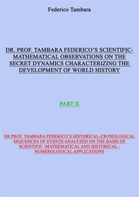 Scientific-mathematical observations on the secret dynamics characterizing the development of world history (part II) - Librerie.coop