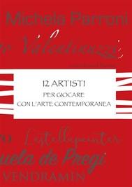 12 Artisti per giocare con l'Arte Contemporanea - copertina