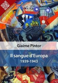 Il sangue d'Europa: 1939-1943 - Librerie.coop