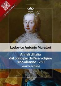 Annali d'Italia dal principio dell'era volgare sino all'anno 1750 - volume settimo - Librerie.coop
