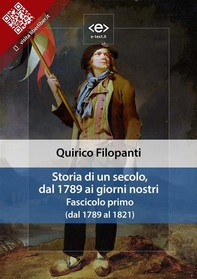 Storia di un secolo, dal 1789 ai giorni nostri. Fascicolo primo (dal 1789 al 1821) - Librerie.coop