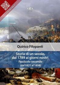 Storia di un secolo, dal 1789 ai giorni nostri : Fasc. II (dal 1821 al 1858) - Librerie.coop