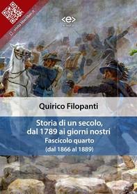 Storia di un secolo, dal 1789 ai giorni nostri : Fasc. IV (dal 1866 al 1889) - Librerie.coop
