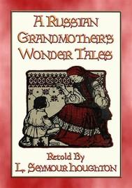 A RUSSIAN GRANDMOTHER'S WONDER TALES - 50 Children's Bedtime Stories - copertina