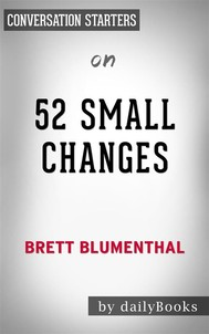 52 Small Changes: by Brett Blumenthal | Conversation Starters - copertina