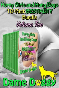 Horny Girls and Hung Dogs 10-Pack BESTIALITY Bundle Volume Two - Librerie.coop