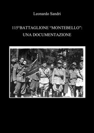 115°Battaglione Montebello: Una Documentazione  - copertina