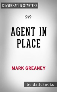 Agent in Place: by Mark Greaney | Conversation Starters - copertina