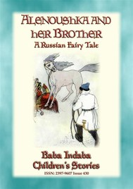 ALENOUSHKA AND HER BROTHER - A Russian Fairytale - copertina