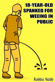 18 Year Old Spanked For Weeing In Public - copertina