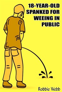 18 Year Old Spanked For Weeing In Public - Librerie.coop