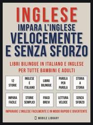 Inglese - Impara L'Inglese Velocemente e Senza Sforzo (Vol 1) - copertina