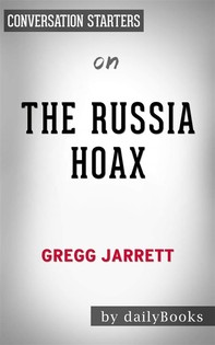 The Russia Hoax: by Gregg Jarrett | Conversation Starters - Librerie.coop