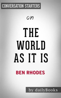 The World As It Is: by Ben Rhodes | Conversation Starters - Librerie.coop
