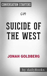 Suicide of the West: by Jonah Goldberg | Conversation Starters - Librerie.coop