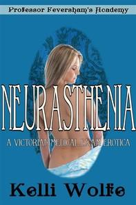 Neurasthenia (Professor Feversham's Academy #5) - Librerie.coop