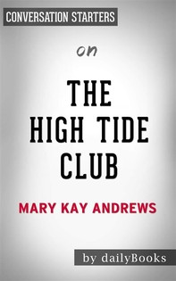 The High Tide Club:A Novel by Mary Kay Andrews | Conversation Starters - Librerie.coop