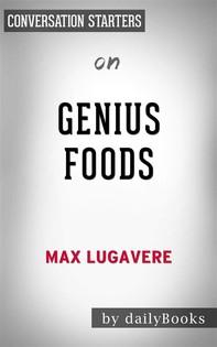 Genius Foods: by Max Lugavere | Conversation Starters - Librerie.coop