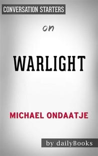 Warlight: A novelby Michael Ondaatje | Conversation Starters - Librerie.coop