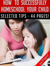 How To Successfully Home School Your Child - Librerie.coop