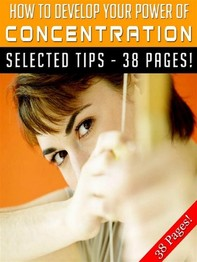 How To Develop Your Power of Concentration - Librerie.coop