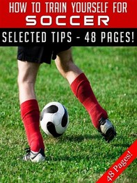 How To Train Yourself For Soccer - Librerie.coop