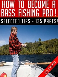 How To Become A Bass Fishing Pro - Librerie.coop