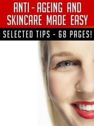Anti–Ageing And Skincare Made Easy - copertina