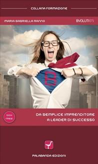 Da semplice imprenditore a leader di successo - Librerie.coop