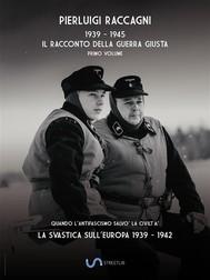 1939 - 1945 Il racconto della GUERRA GIUSTA - copertina