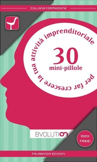 30 minipillole per far crescere la tua attività imprenditoriale - Librerie.coop