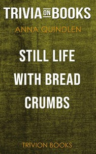 Still Life with Bread Crumbs by Anna Quindlen (Trivia-On-Books) - copertina