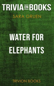 Water for Elephants by Sara Gruen (Trivia-On-Books) - copertina