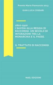 1800-1910 I Savoia alla reggia di Racconigi. Un secolo di interazioni tra la monarchia e il paese. - copertina