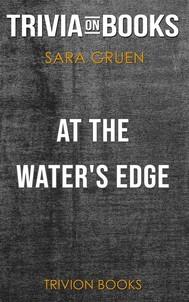 At the Water's Edge by Sara Gruen (Trivia-On-Books) - copertina