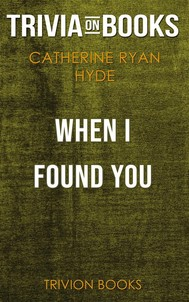 When I Found You by Catherine Ryan Hyde (Trivia-On-Books) - copertina