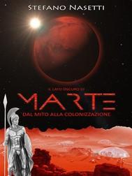 Il Lato Oscuro di Marte - Dal Mito Alla Colonizzazione - copertina
