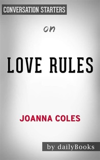 Love Rules: How to Find a Real Relationship in a Digital Worldby Joanna Coles | Conversation Starters - Librerie.coop