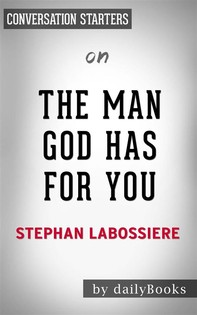 The Man God Has For You: 7 Traits To Help You Determine Your Life Partnerby Stephan Labossiere | Conversation Starters - Librerie.coop