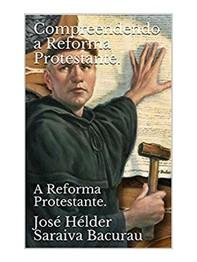 Compreendendo a Reforma Protestante - Librerie.coop