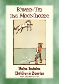 KAMER-TAJ THE MOON HORSE - A Turkish Fairy Tale - Librerie.coop