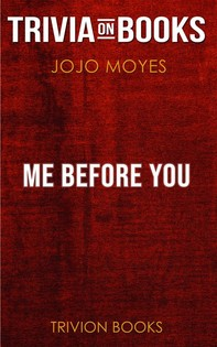 Me Before You by Jojo Moyes (Trivia-On-Books) - Librerie.coop