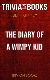 The Diary of a Wimpy Kid by Jeff Kinney (Trivia-On-Books) - Librerie.coop