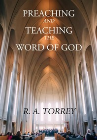Preaching and Teaching the Word of God - Librerie.coop