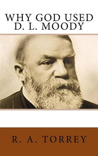 Why God Used D. L. Moody - Librerie.coop